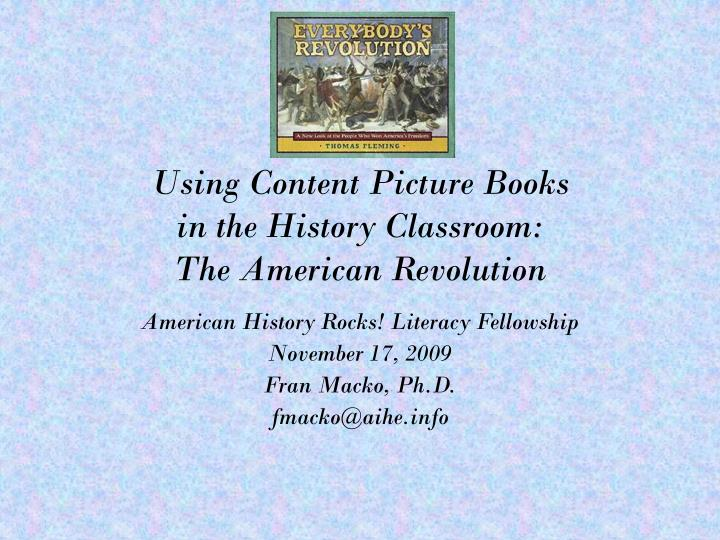 Using content picture books in the history classroom the american revolution