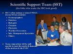scientific support team sst the folks who make the ssc look good