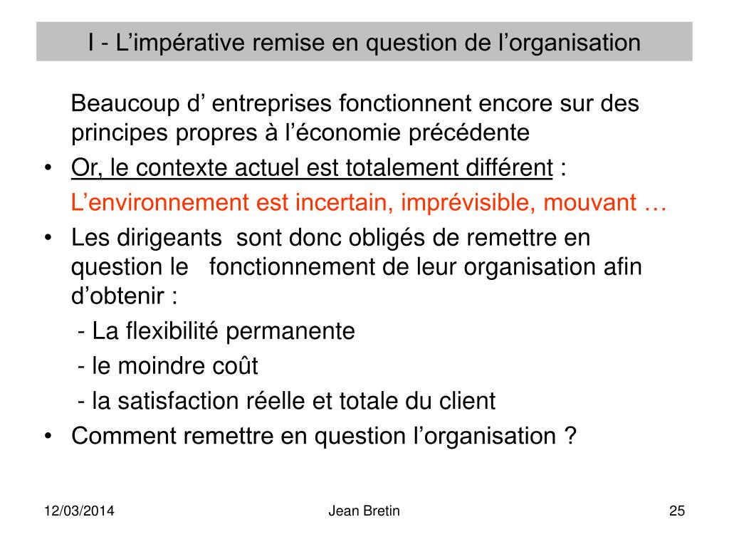 I - L'impérative remise en question de l'organisation