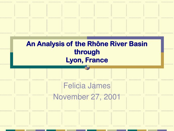 an analysis of the rh ne river basin through lyon france n.