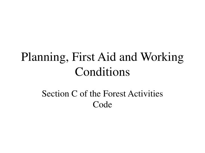 Planning first aid and working conditions