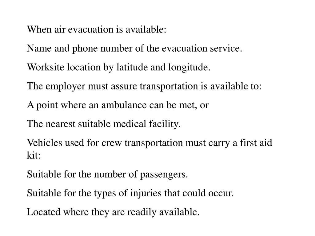 When air evacuation is available: