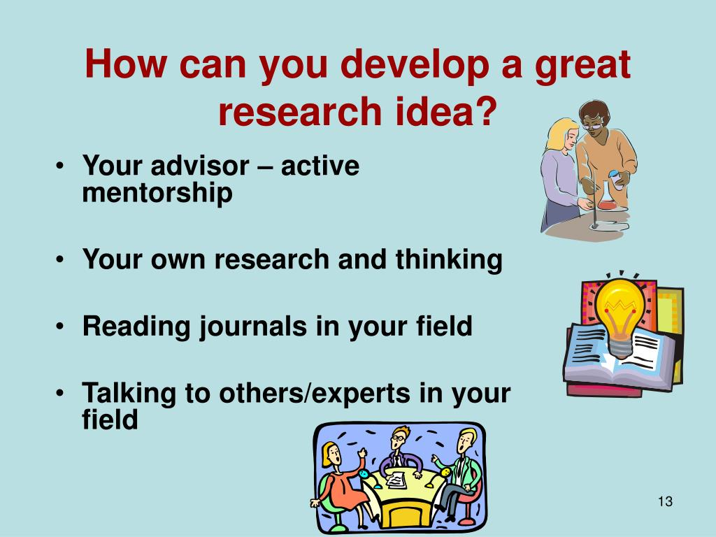 How can you develop a great research idea?