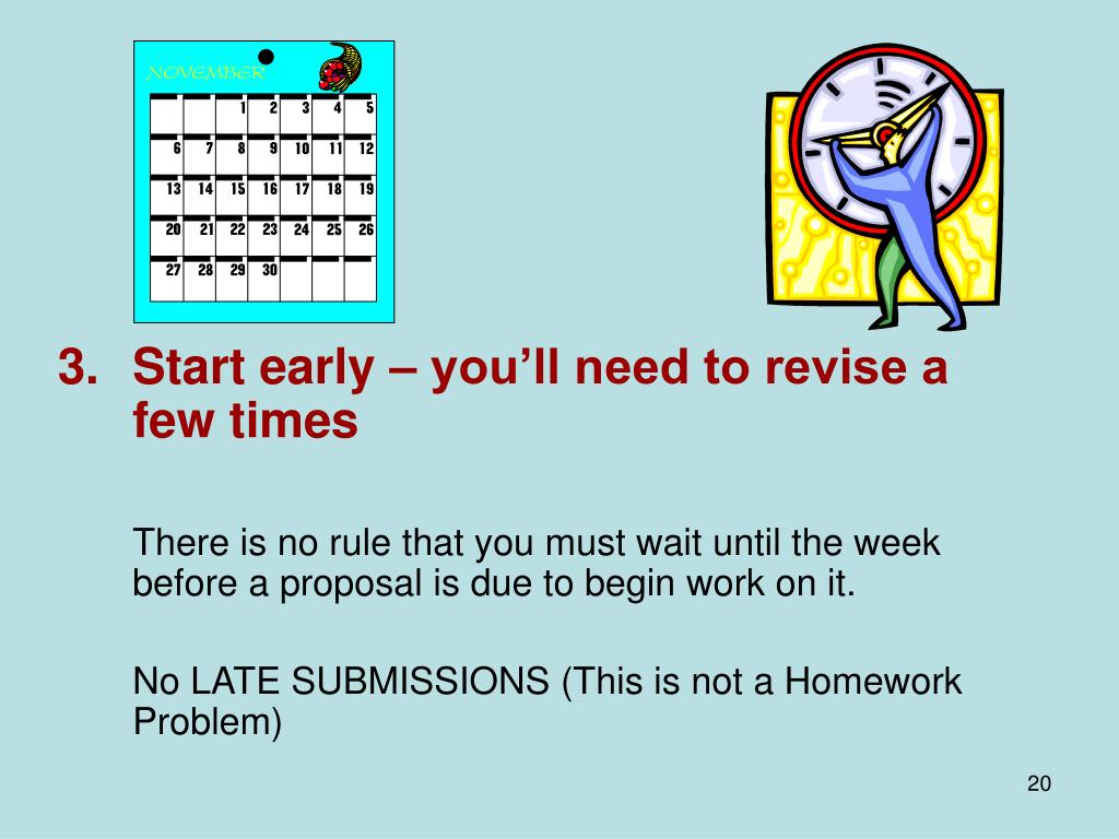 Start early – you'll need to revise a few times