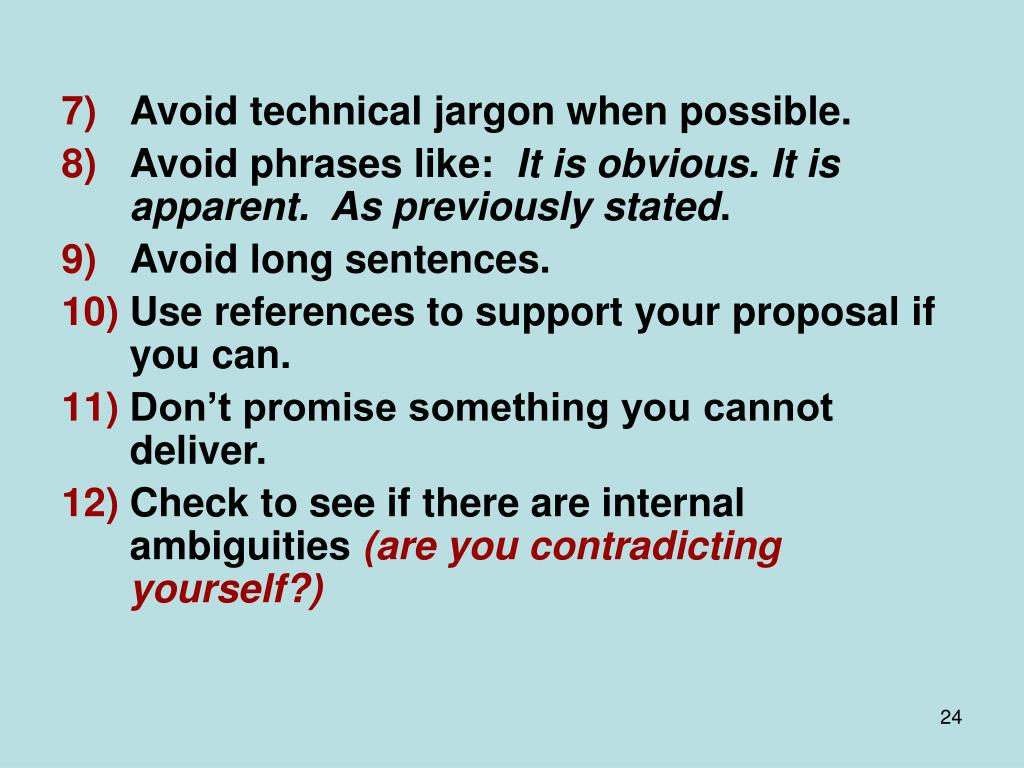 Avoid technical jargon when possible.