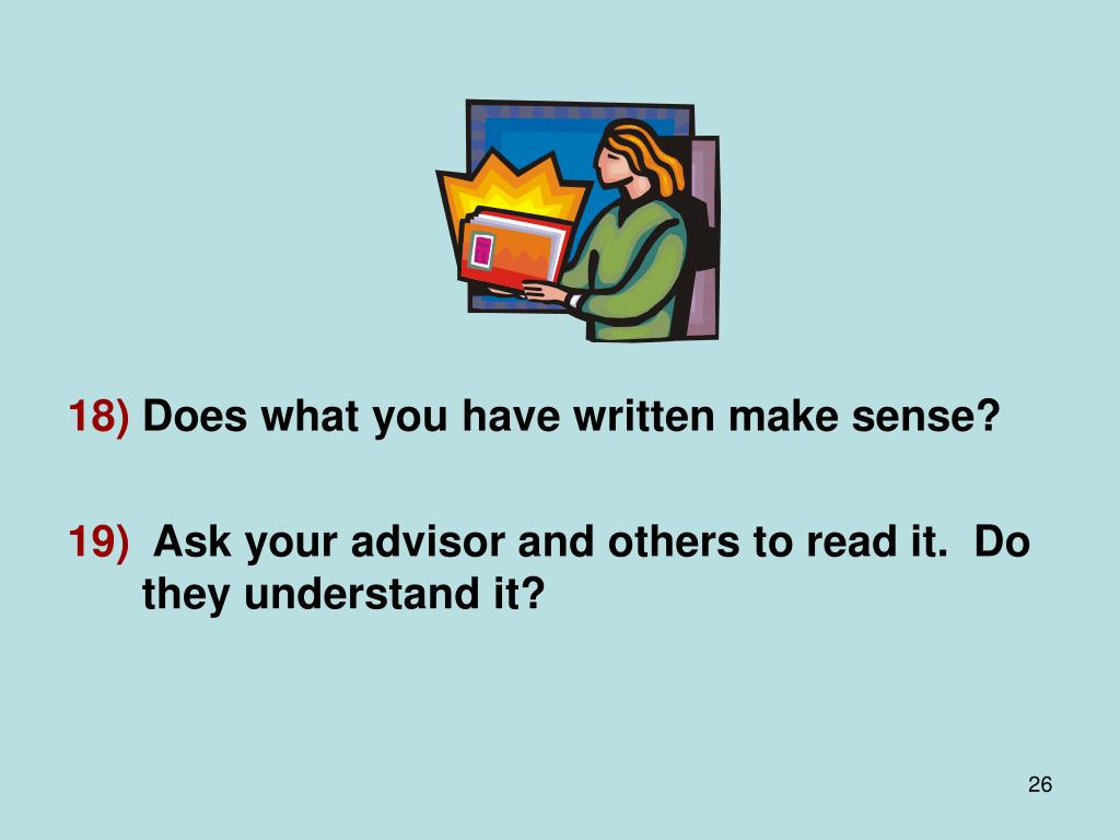 Does what you have written make sense?