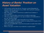 history of banks position on asset valuation