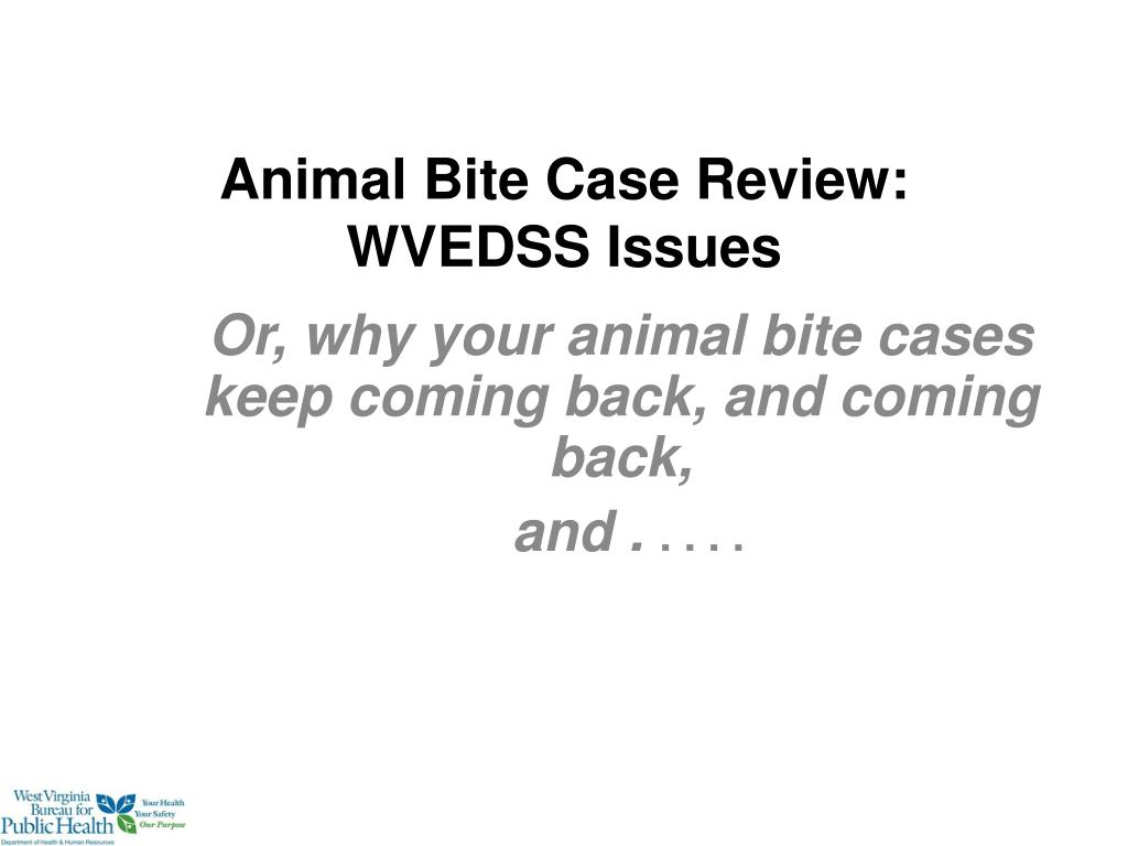 animal bite case review wvedss issues l.