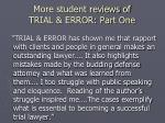 more student reviews of trial error part one