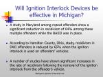will ignition interlock devices be effective in michigan