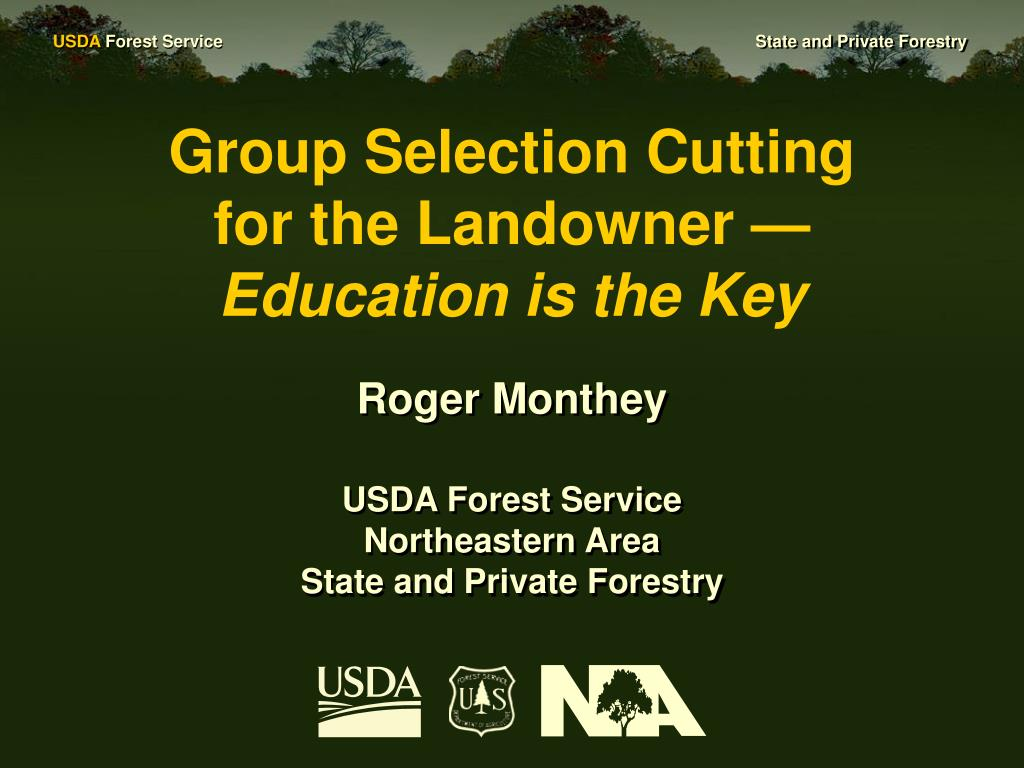 group selection cutting for the landowner education is the key l.