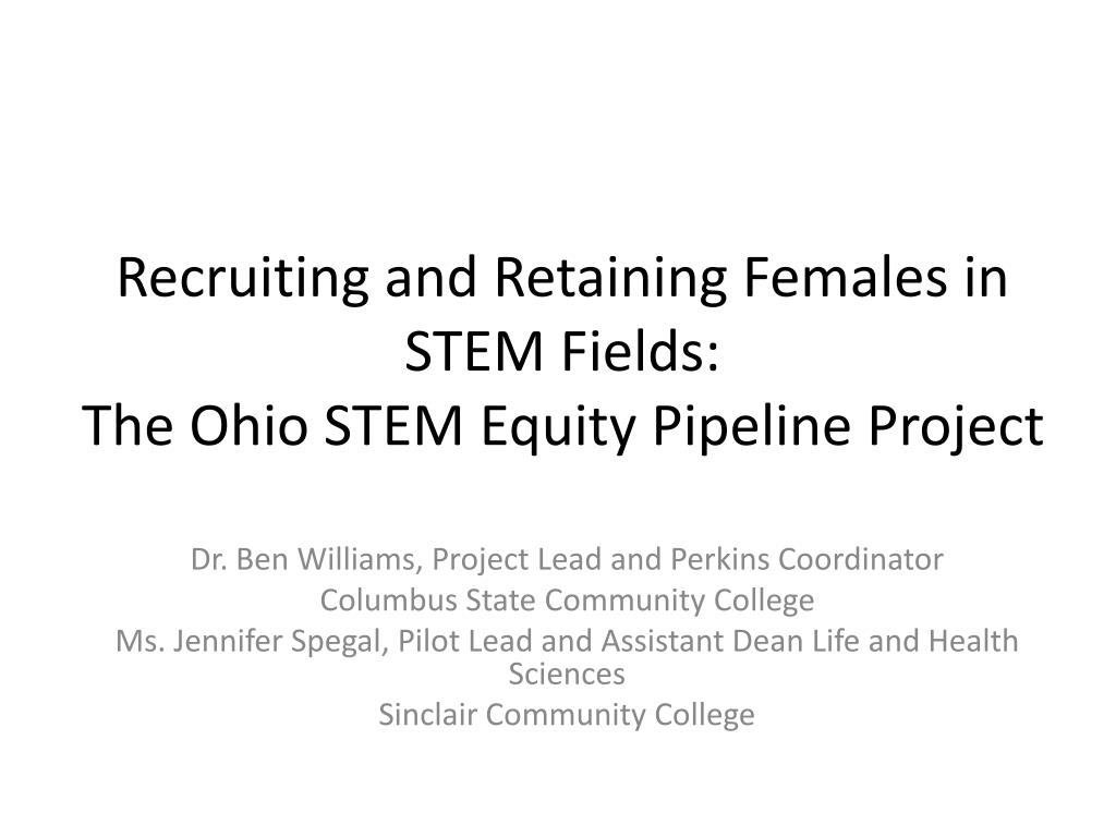 recruiting and retaining females in stem fields the ohio stem equity pipeline project l.