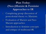 plan today neo marxist feminist approaches to ir