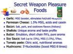 secret weapon pleasure foods