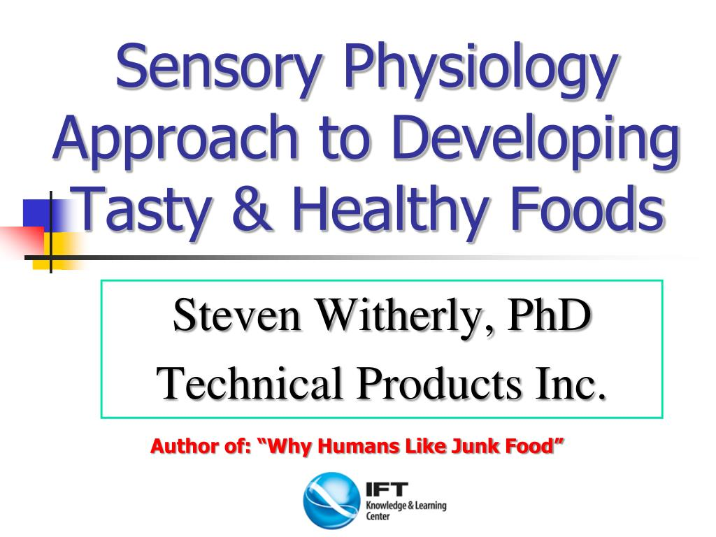 sensory physiology approach to developing tasty healthy foods l.