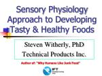 sensory physiology approach to developing tasty healthy foods