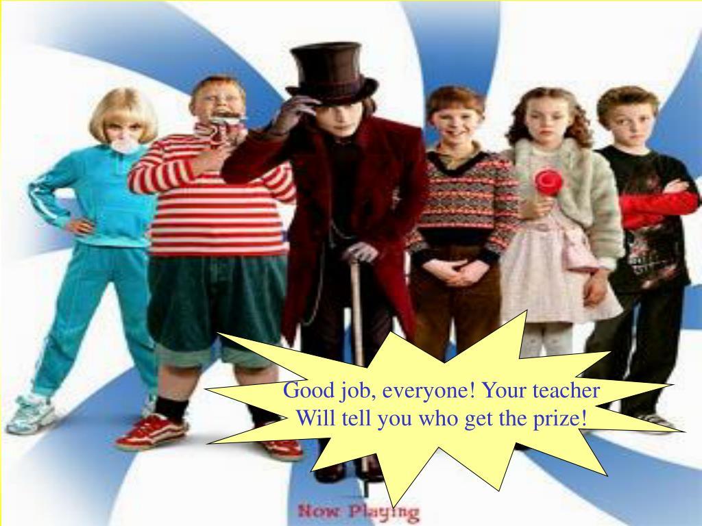 Good job, everyone! Your teacher