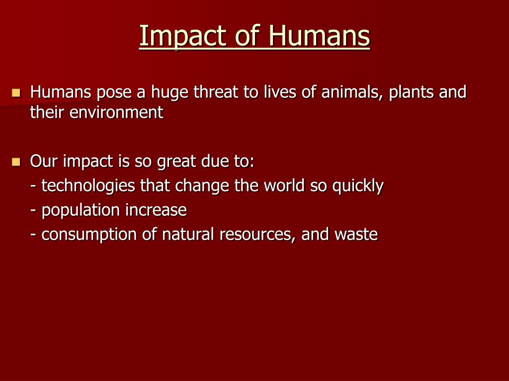 Impact of Humans