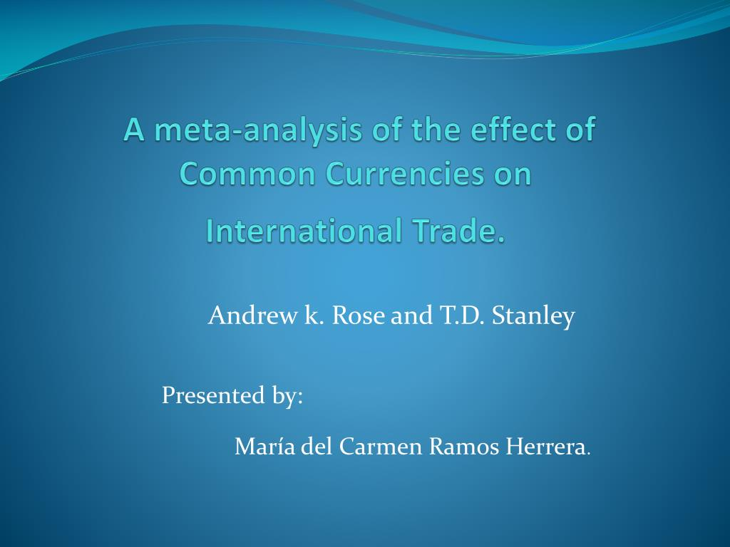 a meta analysis of the effect of common currencies on international trade l.