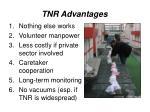 tnr advantages
