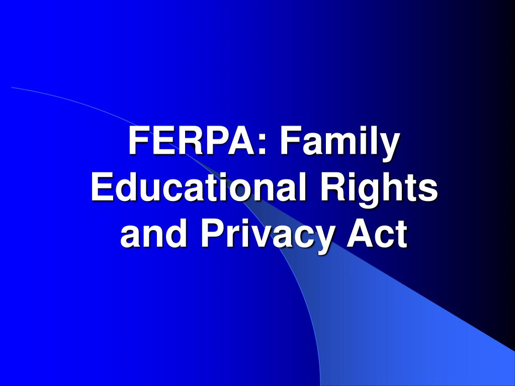 ferpa family educational rights and privacy act l.