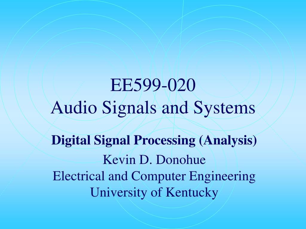 ee599 020 audio signals and systems l.