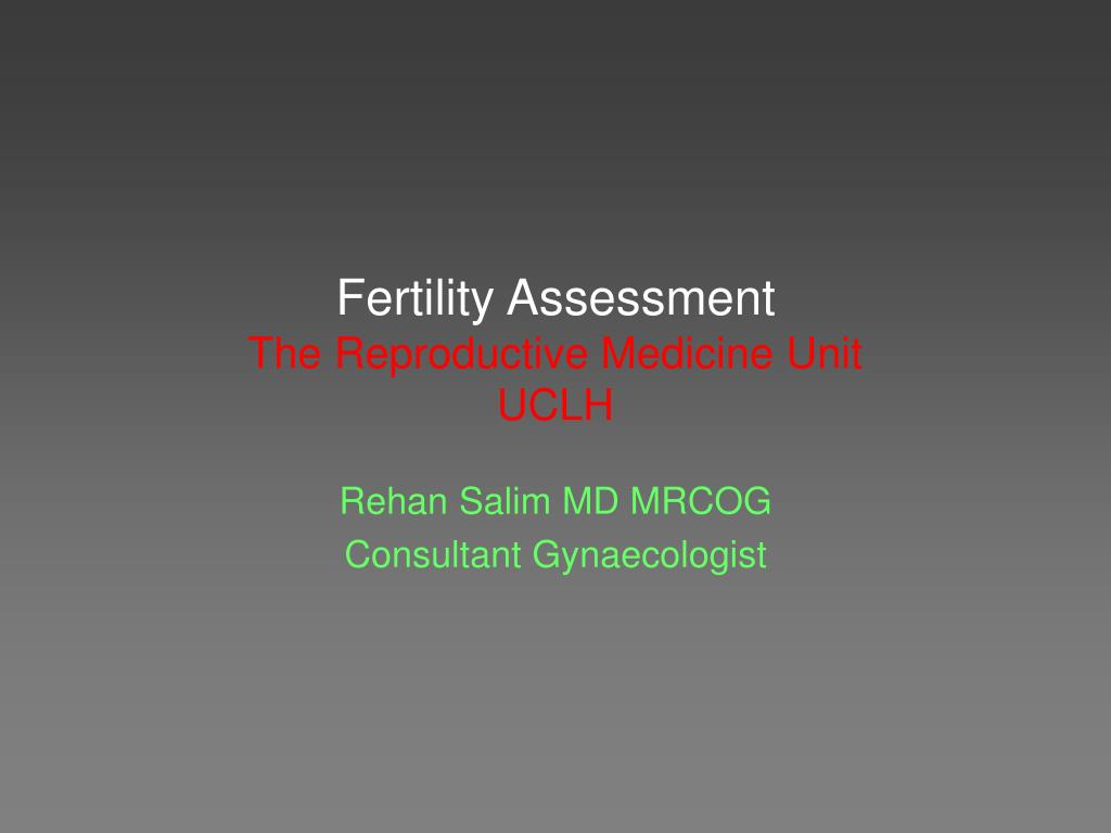 fertility assessment the reproductive medicine unit uclh l.