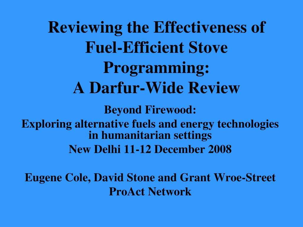 reviewing the effectiveness of fuel efficient stove programming a darfur wide review l.