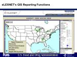 elexnet s gis reporting functions