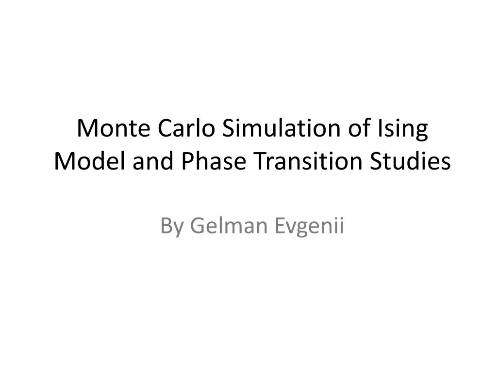 monte carlo simulation of ising model and phase transition studies by gelman evgenii l.