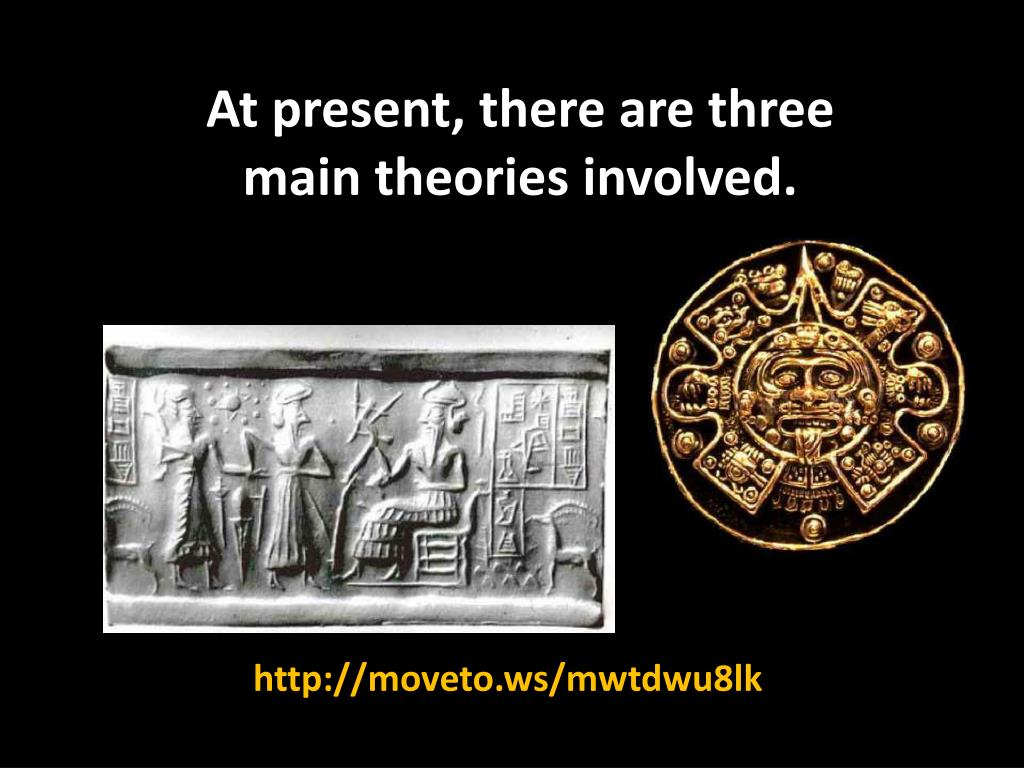 At present, there are three main theories involved.