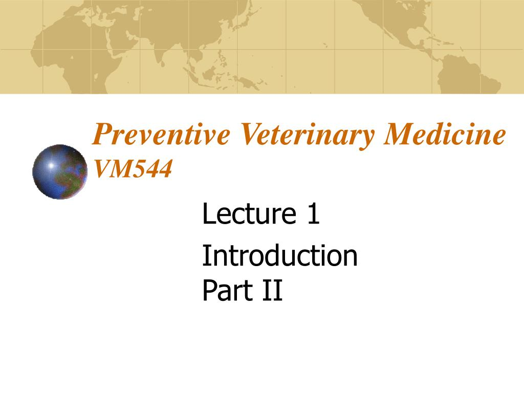 preventive veterinary medicine vm544 l.