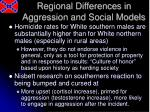 regional differences in aggression and social models