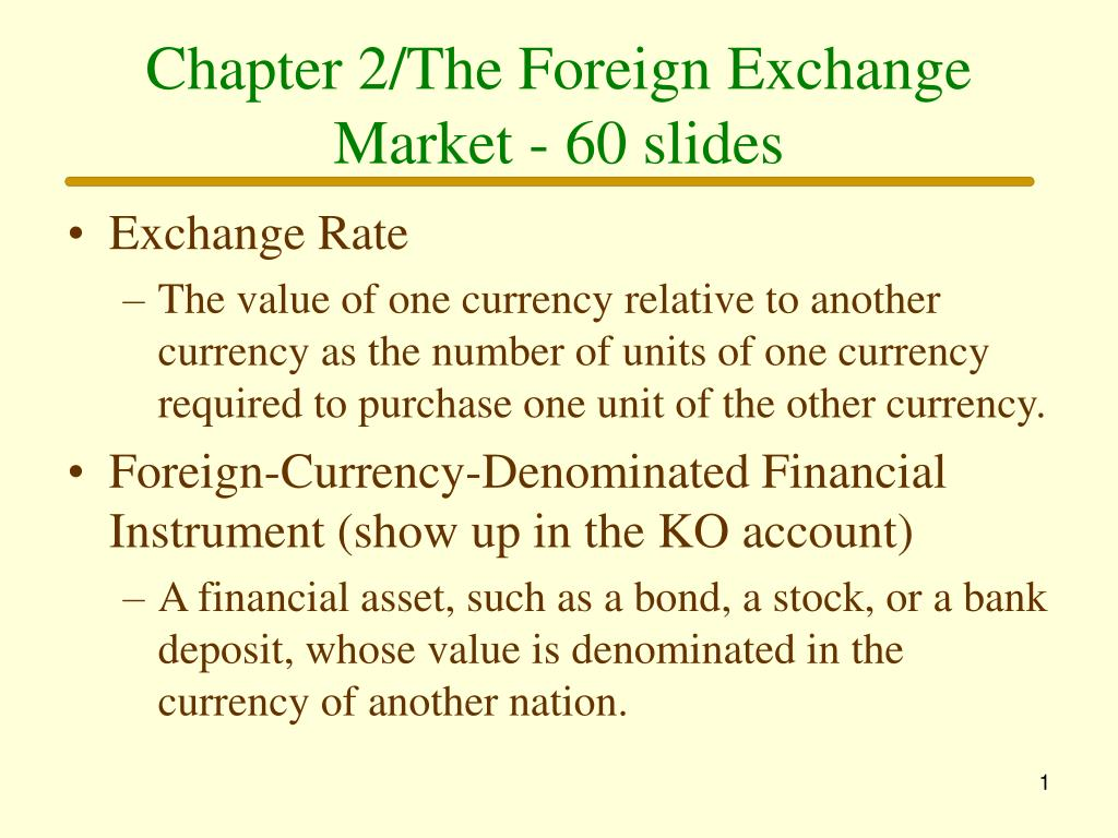 chapter 2 the foreign exchange market 60 slides l.
