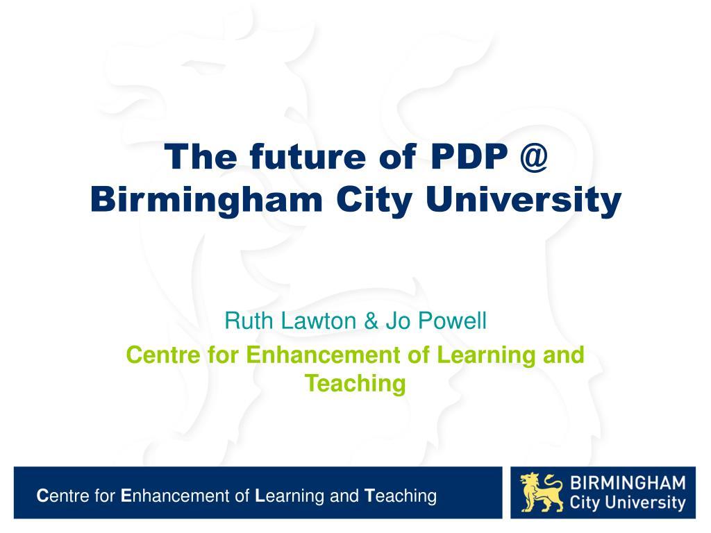 the future of pdp @ birmingham city university l.