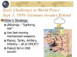early challenges to world peace sept 1 1939 germany invades poland
