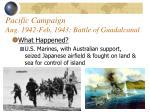 pacific campaign aug 1942 feb 1943 battle of guadalcanal