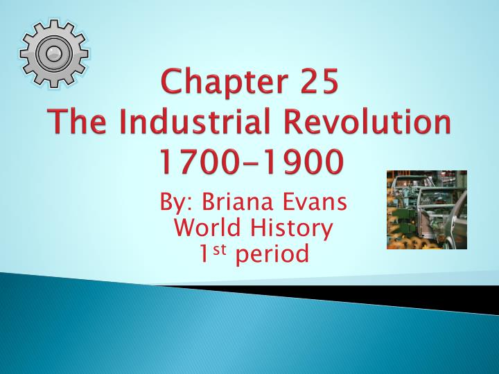 chapter 25 the industrial revolution 1700 1900 n.