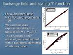 exchange field and scaling f function