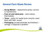 general farm waste review