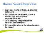 maximise recycling opportunities