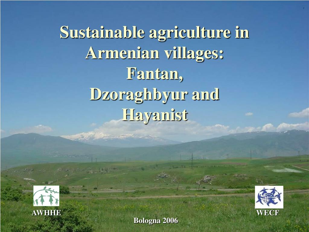 sustainable agriculture in armenian villages fantan dzoraghbyur and hayanist l.