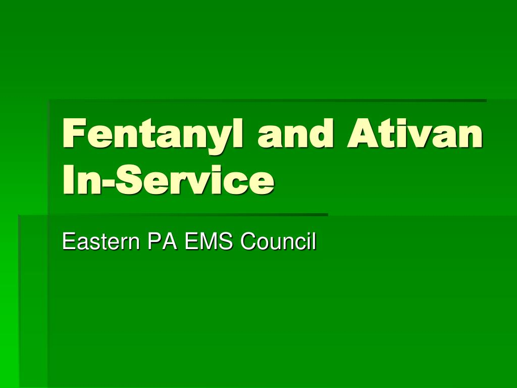 fentanyl and ativan in service l.