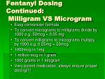 fentanyl dosing continued milligram vs microgram