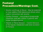 fentanyl precautions warnings cont