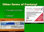 other forms of fentanyl