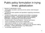 public policy formulation in trying times globalization