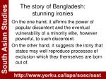 the story of bangladesh stunning ironies
