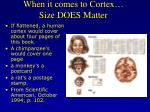 when it comes to cortex size does matter