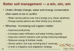 better soil management a win win win
